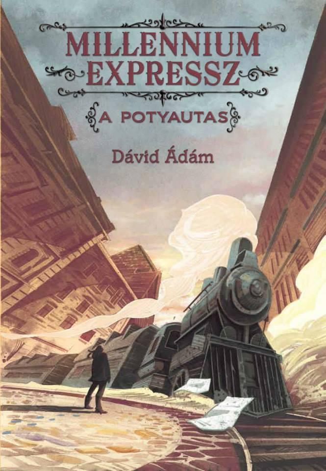 Dávid Ádám: Millennium expressz – A potyautas