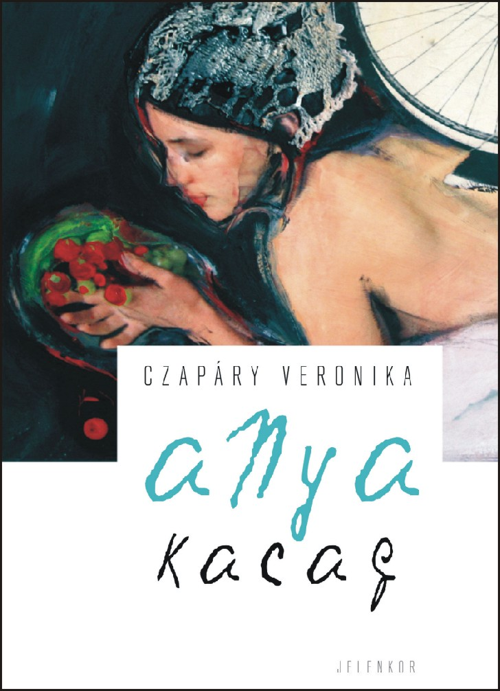 Czapáry Veronika: Anya kacag - a borítón Verebics Katalin képe