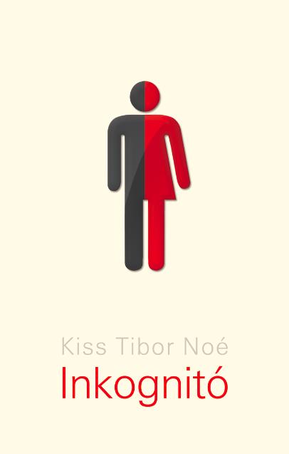Kiss Tibor Noé: Inkognitó