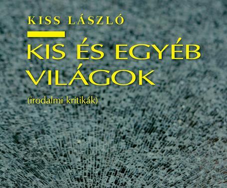 Kiss László: Kis és egyéb világok