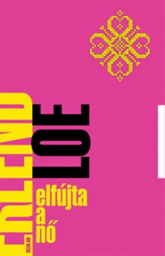 Erlend Loe: Elfújta a nő