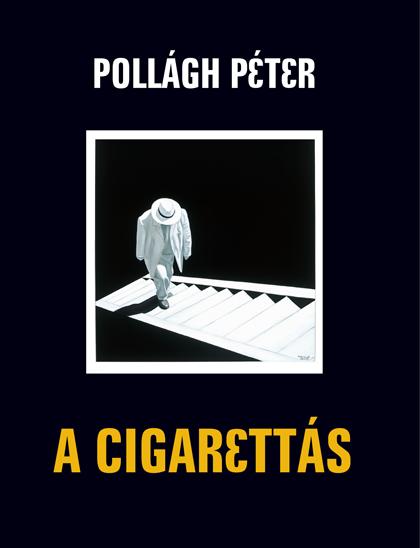 Pollágh Péter: A Cigarettás