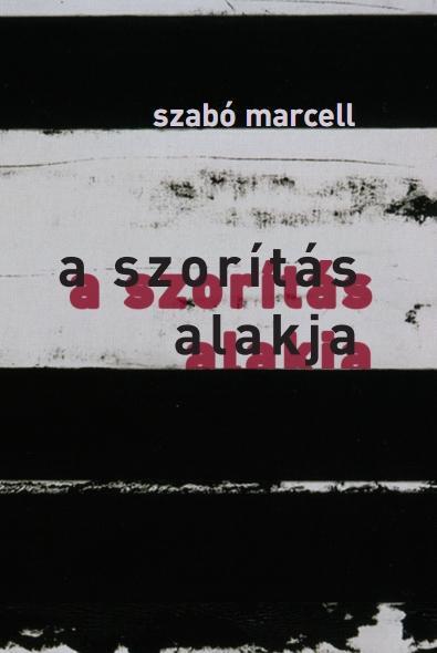 Szabó Marcell: A szorítás alakja