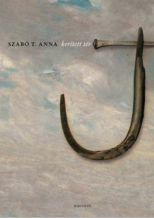 Szabo-T-Anna-Kerített-tér-kötet-borító