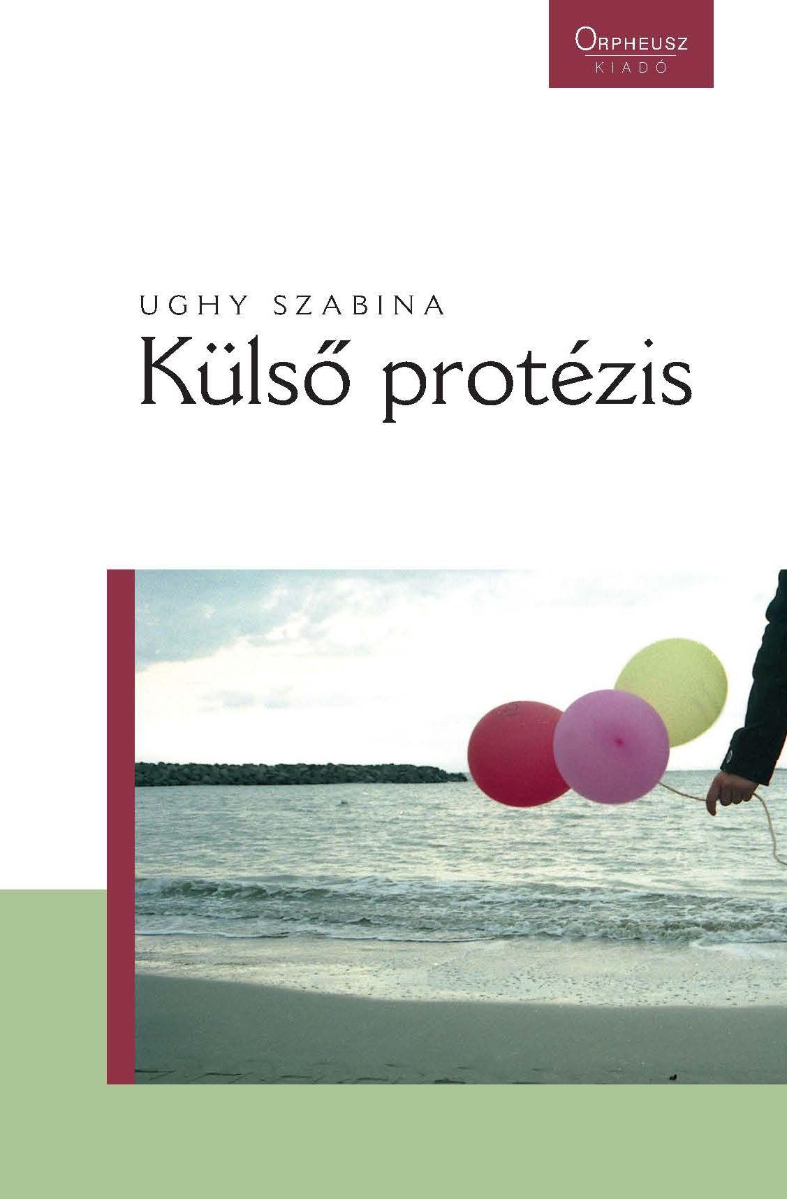 Ughy Szabina: Külső protézis