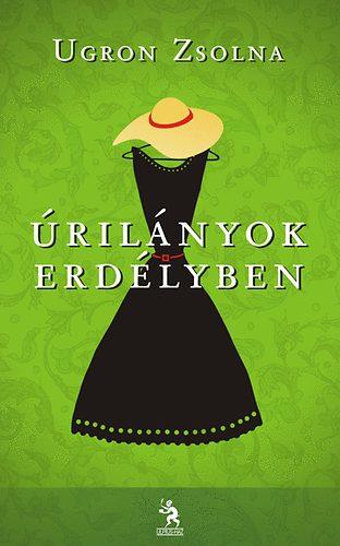 Ugron Zsolna: Úrilányok Erdélyben