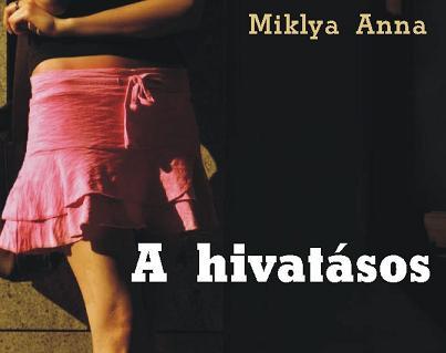 Miklya Anna: A hivatásos