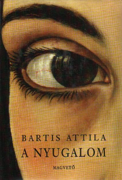 Bartis Attila: A nyugalom