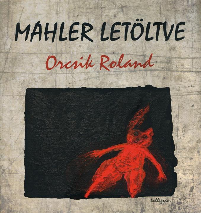Orcsik Roland: Mahler letöltve