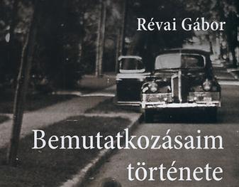 Révai Gábor: Bemutatkozásaim története
